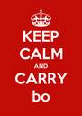KEEP CALM AND CARRY bo - Personalised Poster A4 size