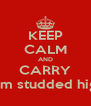 KEEP CALM AND CARRY buy glam studded high tops - Personalised Poster A4 size