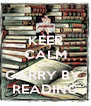 KEEP CALM AND CARRY BY  READING - Personalised Poster A4 size