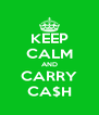 KEEP CALM AND CARRY CA$H - Personalised Poster A4 size