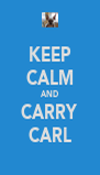 KEEP CALM AND CARRY CARL - Personalised Poster A4 size