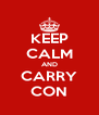 KEEP CALM AND CARRY CON - Personalised Poster A4 size