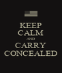 KEEP CALM AND CARRY CONCEALED - Personalised Poster A4 size