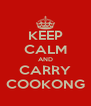 KEEP CALM AND CARRY COOKONG - Personalised Poster A4 size
