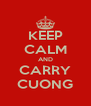 KEEP CALM AND CARRY CUONG - Personalised Poster A4 size