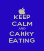 KEEP CALM AND CARRY EATING - Personalised Poster A4 size