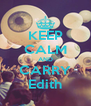 KEEP CALM AND CARRY Edith - Personalised Poster A4 size