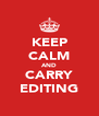 KEEP CALM AND CARRY EDITING - Personalised Poster A4 size