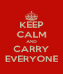 KEEP CALM AND CARRY EVERYONE - Personalised Poster A4 size