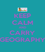 KEEP CALM AND CARRY GEOGRAPHY - Personalised Poster A4 size