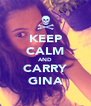 KEEP CALM AND CARRY GINA - Personalised Poster A4 size