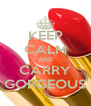 KEEP CALM AND CARRY GORGEOUS - Personalised Poster A4 size