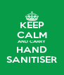 KEEP CALM AND CARRY HAND SANITISER - Personalised Poster A4 size
