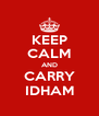 KEEP CALM AND CARRY IDHAM - Personalised Poster A4 size