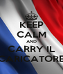 KEEP CALM AND CARRY IL CARICATORE - Personalised Poster A4 size