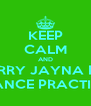 KEEP CALM AND CARRY JAYNA FOR DANCE PRACTICE - Personalised Poster A4 size