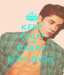 KEEP CALM AND CARRY Justin Bieber - Personalised Poster A4 size