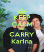KEEP CALM AND CARRY Karina - Personalised Poster A4 size