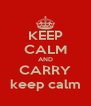 KEEP CALM AND CARRY keep calm - Personalised Poster A4 size