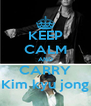 KEEP CALM AND CARRY Kim kyu jong - Personalised Poster A4 size