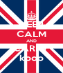 KEEP CALM AND CARRY kooo - Personalised Poster A4 size