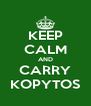KEEP CALM AND CARRY KOPYTOS - Personalised Poster A4 size