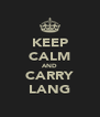 KEEP CALM AND CARRY LANG - Personalised Poster A4 size