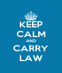 KEEP CALM AND CARRY LAW - Personalised Poster A4 size