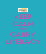 KEEP CALM AND CARRY LITERACY - Personalised Poster A4 size