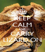 KEEP CALM AND CARRY LIZARD ON - Personalised Poster A4 size