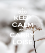 KEEP CALM AND CARRY LOISE - Personalised Poster A4 size
