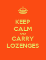 KEEP CALM AND CARRY LOZENGES - Personalised Poster A4 size