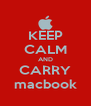 KEEP CALM AND CARRY macbook - Personalised Poster A4 size