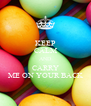 KEEP CALM AND CARRY ME ON YOUR BACK - Personalised Poster A4 size