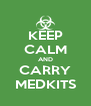 KEEP CALM AND CARRY MEDKITS - Personalised Poster A4 size