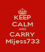 KEEP CALM AND CARRY Mijess733 - Personalised Poster A4 size