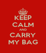 KEEP CALM AND CARRY MY BAG - Personalised Poster A4 size
