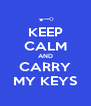 KEEP CALM AND CARRY MY KEYS - Personalised Poster A4 size