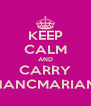 KEEP CALM AND CARRY NANCMARIAM - Personalised Poster A4 size