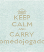 KEEP CALM AND CARRY nomedojogador - Personalised Poster A4 size