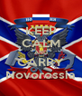 KEEP CALM AND CARRY Novorossia - Personalised Poster A4 size