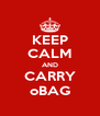 KEEP CALM AND CARRY oBAG - Personalised Poster A4 size