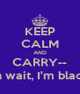 KEEP CALM AND CARRY-- oh wait, I'm black. - Personalised Poster A4 size