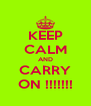 KEEP CALM AND CARRY ON !!!!!!! - Personalised Poster A4 size