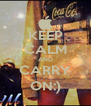 KEEP CALM AND CARRY ON:) - Personalised Poster A4 size