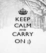 KEEP CALM AND CARRY ON ;) - Personalised Poster A4 size
