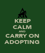 KEEP CALM AND CARRY ON ADOPTING - Personalised Poster A4 size