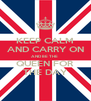 KEEP CALM AND CARRY ON AND BE THE  QUEEN FOR THE DAY - Personalised Poster A4 size