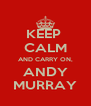 KEEP  CALM AND CARRY ON, ANDY MURRAY - Personalised Poster A4 size