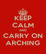 KEEP CALM AND CARRY ON ARCHING - Personalised Poster A4 size